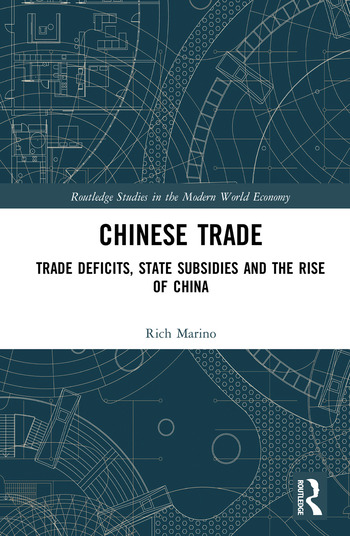 Chinese Trade Trade Deficits, State Subsidies and the Rise of China book cover