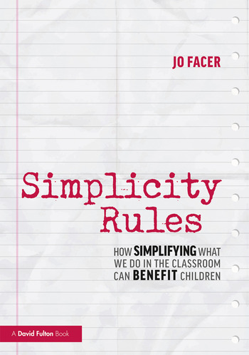 Simplicity Rules How Simplifying What We Do in the Classroom Can Benefit Children book cover