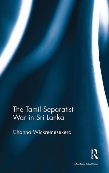 The Tamil Separatist War in Sri Lanka book cover