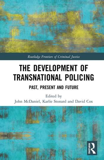 The Development of Transnational Policing Past, Present and Future book cover
