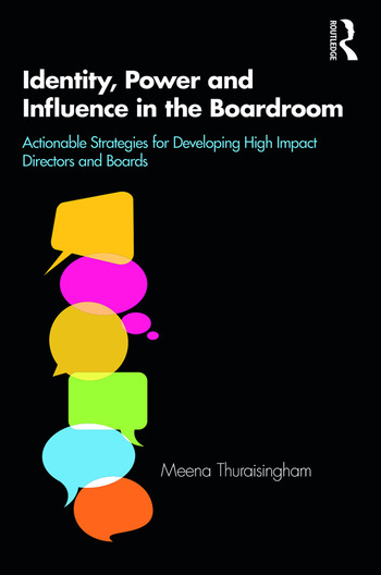 Identity, Power and Influence in the Boardroom Actionable Strategies for Developing High Impact Directors and Boards book cover