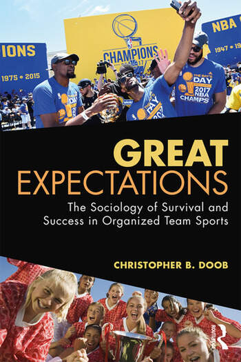 Great Expectations The Sociology of Survival and Success in Organized Team Sports book cover