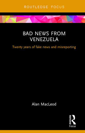 Bad News from Venezuela Twenty years of fake news and misreporting book cover