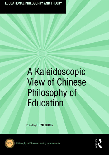 A Kaleidoscopic View of Chinese Philosophy of Education book cover
