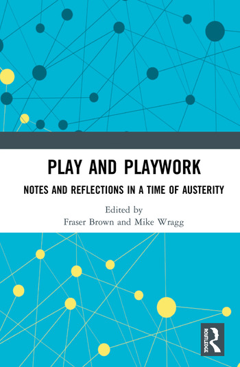 Play and Playwork Notes and Reflections in a time of Austerity book cover