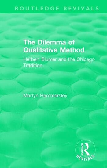 Routledge Revivals: The Dilemma of Qualitative Method (1989) Herbert Blumer and the Chicago Tradition book cover