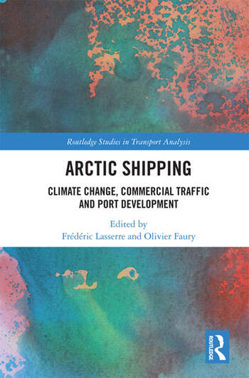 Arctic Shipping Climate Change, Commercial Traffic and Port Development book cover