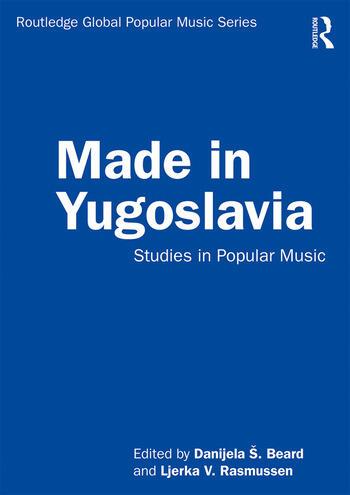 Made in Yugoslavia Studies in Popular Music book cover