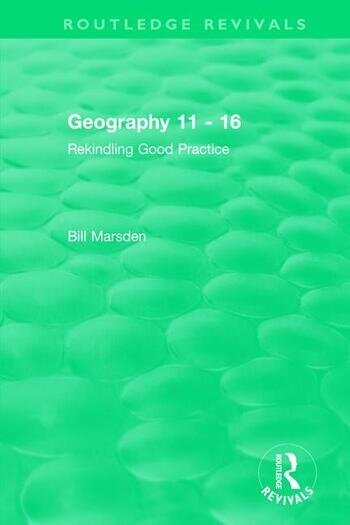 Geography 11 - 16 (1995) Rekindling Good Practice book cover