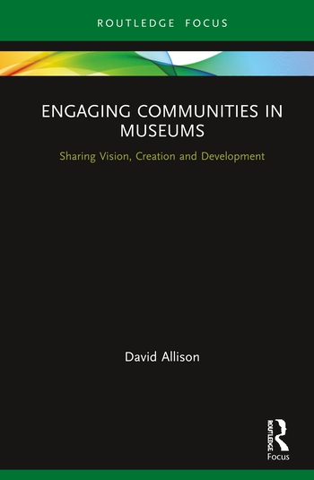 Engaging Communities in Museums Sharing Vision, Creation and Development book cover