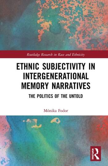 Ethnic Subjectivity in Intergenerational Memory Narratives Politics of the Untold book cover