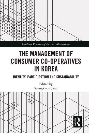 The Management of Consumer Co-Operatives in Korea Identity, Participation and Sustainability book cover