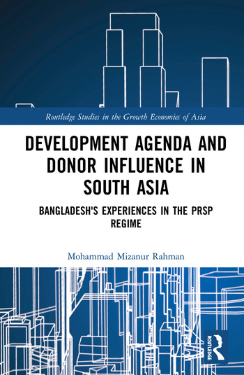 Development Agenda and Donor Influence in South Asia Bangladesh's Experiences in the PRSP Regime book cover