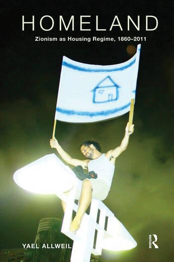 Homeland Zionism as Housing Regime, 1860–2011 book cover