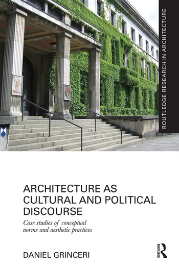 Architecture as Cultural and Political Discourse Case studies of conceptual norms and aesthetic practices book cover