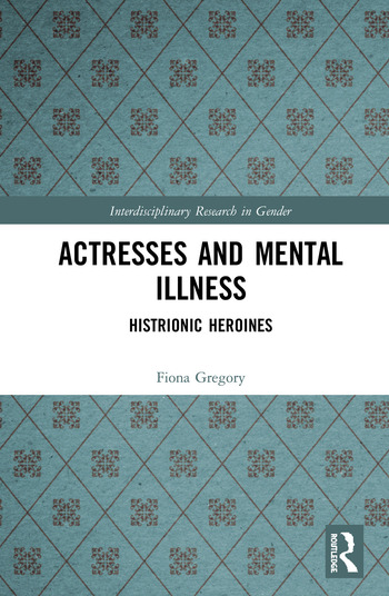 Actresses and Mental Illness Histrionic Heroines book cover