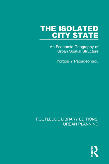 The Isolated City State An Economic Geography of Urban Spatial Structure book cover