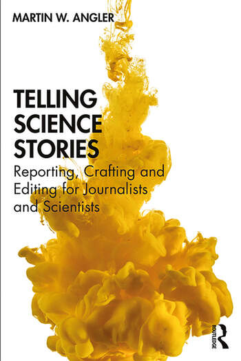 Telling Science Stories Reporting, Crafting and Editing for Journalists and Scientists book cover