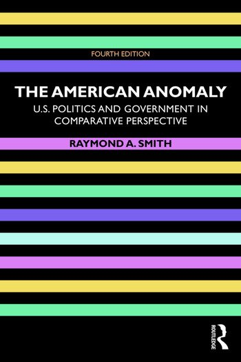 The American Anomaly U.S. Politics and Government in Comparative Perspective book cover