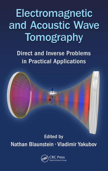 Electromagnetic and Acoustic Wave Tomography Direct and Inverse Problems in Practical Applications book cover