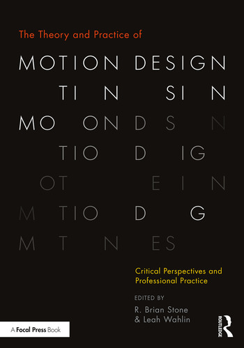 The Theory and Practice of Motion Design Critical Perspectives and Professional Practice book cover