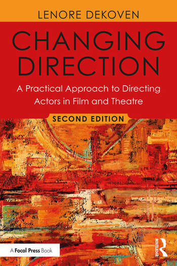 Changing Direction: A Practical Approach to Directing Actors in Film and Theatre Foreword by Ang Lee book cover