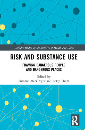 Risk and Substance Use Framing Dangerous People and Dangerous Places book cover