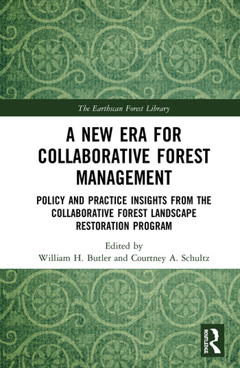 A New Era for Collaborative Forest Management Policy and Practice insights from the Collaborative Forest Landscape Restoration Program book cover