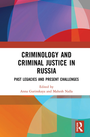 Criminology and Criminal Justice in Russia Past Legacies and Present Challenges book cover