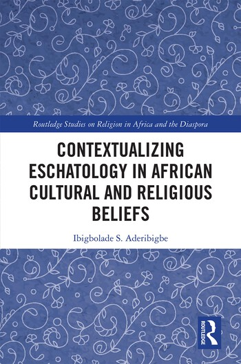 Contextualizing Eschatology in African Cultural and Religious Beliefs book cover