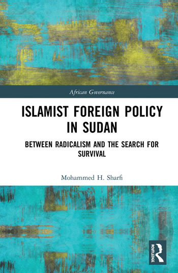 Islamist Foreign Policy in Sudan Between Radicalism and the Search for Survival book cover