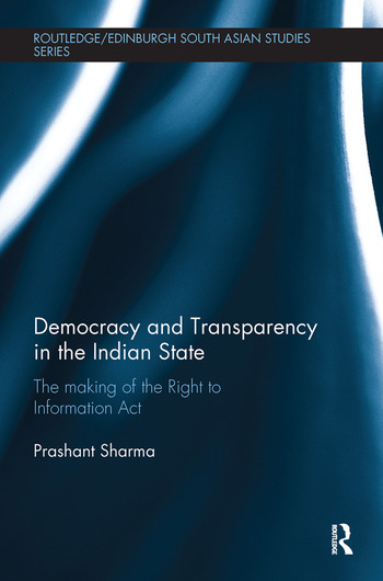 Democracy and Transparency in the Indian State The Making of the Right to Information Act book cover