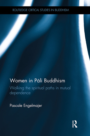 Women in Pāli Buddhism Walking the Spiritual Paths in Mutual Dependence book cover