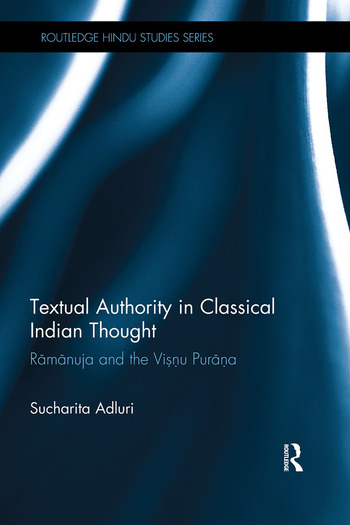 Textual Authority in Classical Indian Thought Ramanuja and the Vishnu Purana book cover
