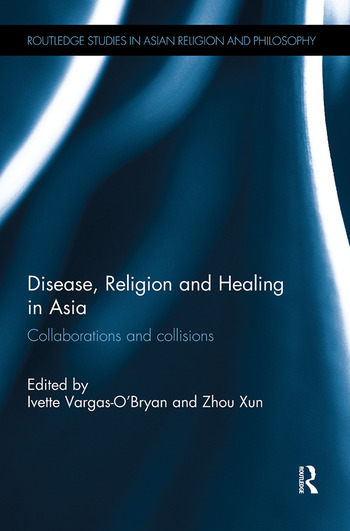 Disease, Religion and Healing in Asia Collaborations and Collisions book cover