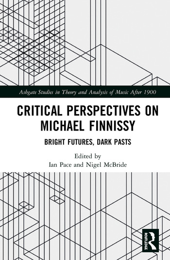 Critical Perspectives on Michael Finnissy Bright Futures, Dark Pasts book cover