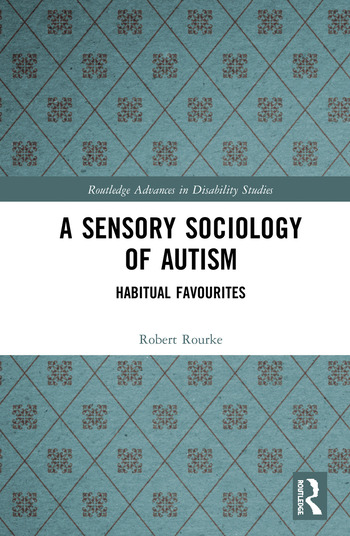 A Sensory Sociology of Autism Habitual Favourites book cover