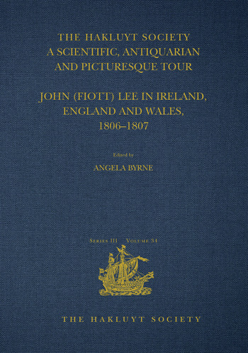 A Scientific, Antiquarian and Picturesque Tour John (Fiott) Lee in Ireland, England and Wales, 1806–1807 book cover