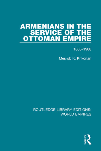 Armenians in the Service of the Ottoman Empire 1860-1908 book cover