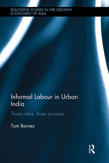 Informal Labour in Urban India Three Cities, Three Journeys book cover