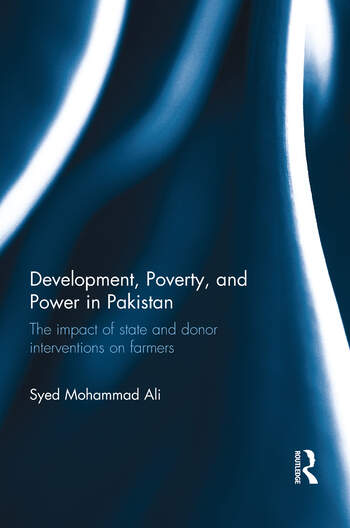 Development, Poverty and Power in Pakistan The impact of state and donor interventions on farmers book cover