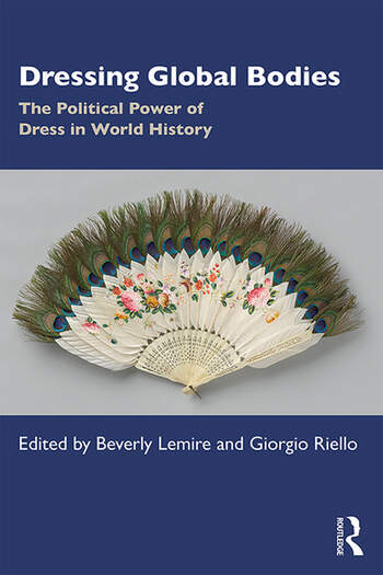 Dressing Global Bodies The Political Power of Dress in World History book cover
