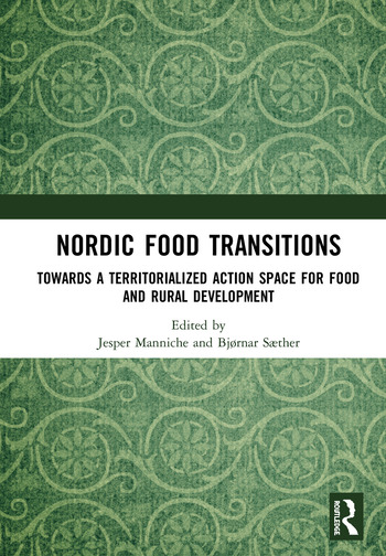 Nordic Food Transitions Towards a territorialized action space for food and rural development book cover