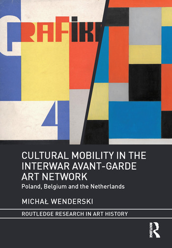Cultural Mobility in the Interwar Avant-Garde Art Network Poland, Belgium and the Netherlands book cover