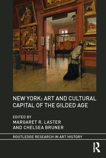 New York: Art and Cultural Capital of the Gilded Age book cover