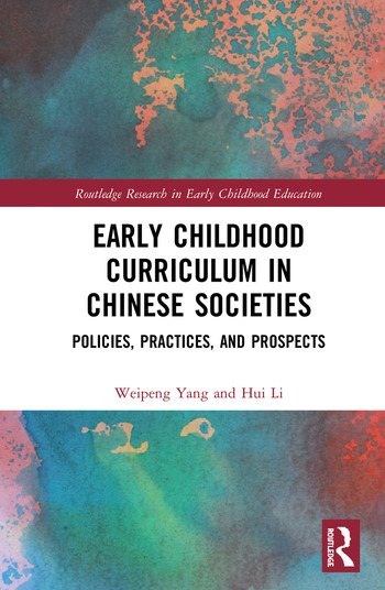 Early Childhood Curriculum in Chinese Societies Polices, Practices, and Prospects book cover