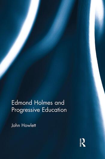 Edmond Holmes and Progressive Education book cover