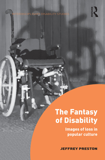 The Fantasy of Disability Images of Loss in Popular Culture book cover
