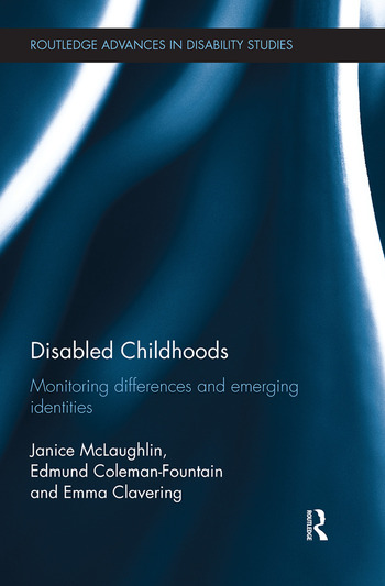 Disabled Childhoods Monitoring Differences and Emerging Identities book cover