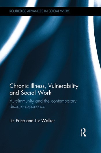 Chronic Illness, Vulnerability and Social Work Autoimmunity and the contemporary disease experience book cover